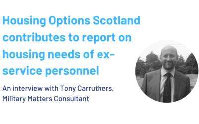 Housing Options Scotland contributes to report on housing needs of ex-service personnel