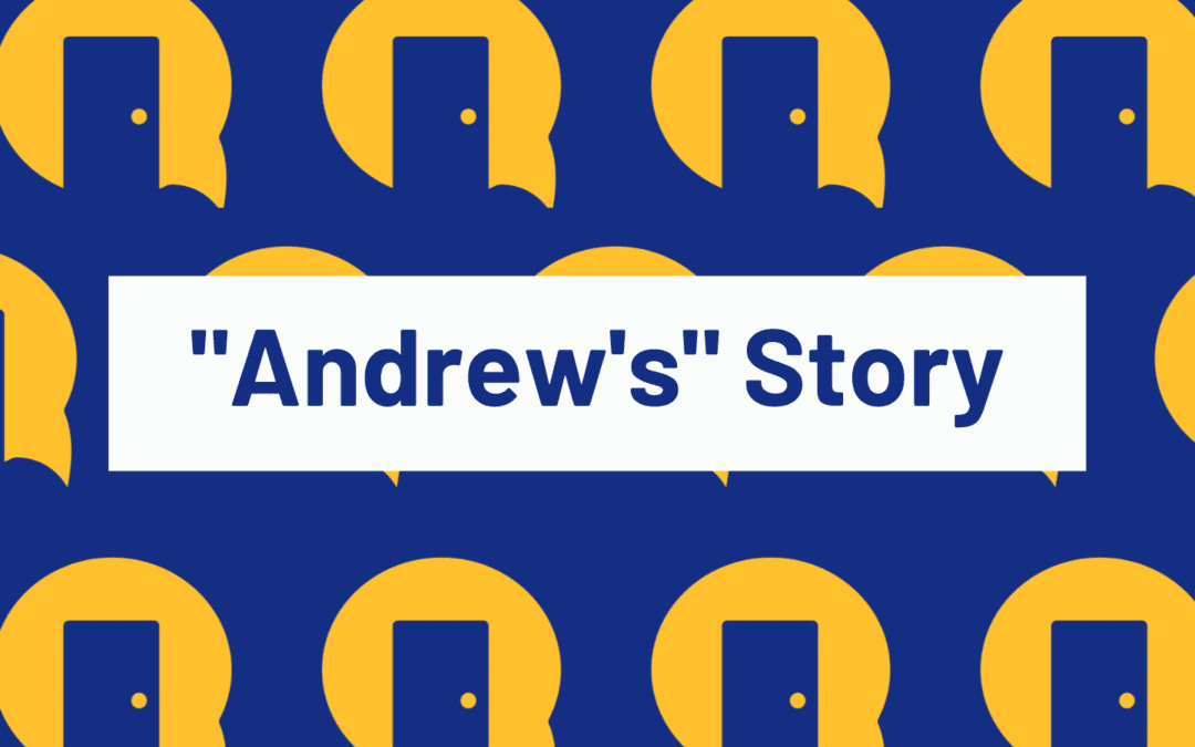 """""""Andrew's"""" Story"""