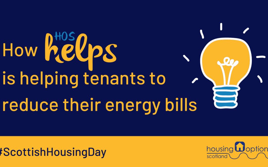 How HOS Helps is supporting tenants to reduce their energy bills – Scottish Housing Day 2021